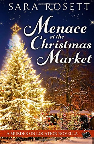 Menace at the Christmas Market (A Novella): Volume 5 (Murder on Location)