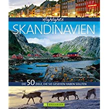 Highlights Skandinavien: Die 50 Ziele, die Sie gesehen haben sollten