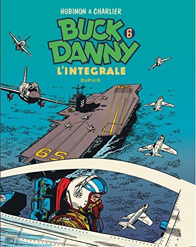 Buck Danny - L'intégrale - tome 6 - Buck Danny 6 (intégrale) 1956 - 1958