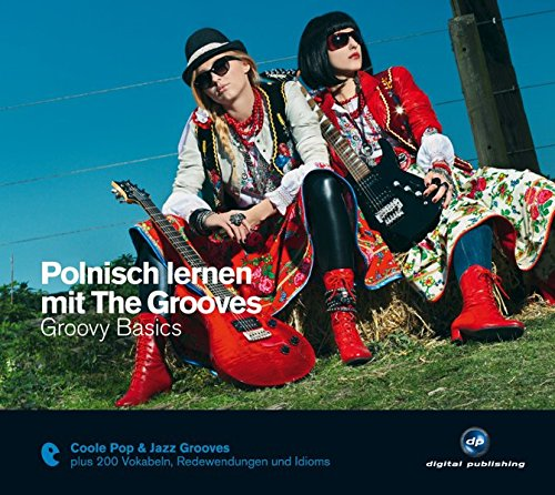 Polnisch lernen mit The Grooves: Groovy Basics.Coole Pop & Jazz Grooves / Audio-CD mit Booklet (The...