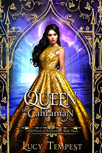 Queen of Cahraman: A Retelling of Aladdin (Fairytales of Folkshore Book 3) (English Edition)