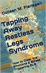 Tapping Away Restless Legs Syndrome: How to Clear the Emotions & Stress Triggering RLS (English Edition)