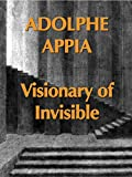 Adolphe Appia Visionary of Invisible [OV]