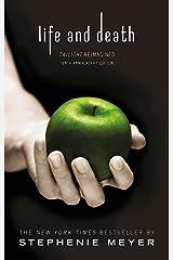 Life and Death: Twilight Reimagined (Twilight Saga) Paperback
