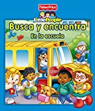Busca y encuentra. En la escuela (FISHER PRICE. LITTLE PEOPLE, Band 150857)