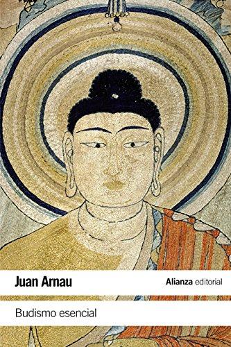 Budismo esencial (El Libro De Bolsillo - Humanidades) por Juan Arnau