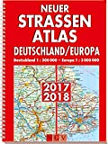 Neuer Straßenatlas Deutschland/Europa 2017/2018: Deutschland 1 : 300 000/Europa 1 : 3 000 000 -