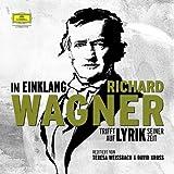 Im Einklang – Richard Wagner trifft auf Lyrik seiner Zeit