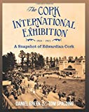 Front cover for the book The Cork International Exhibition, 1902-1903: A Snapshot of Edwardian Cork by Daniel Breen