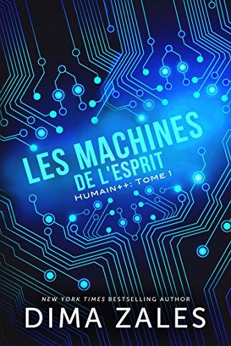 Les Machines de l'esprit (Humain++ t. 1) par [Zales, Dima, Zaires, Anna]