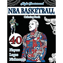 NBA Basketball Coloring Book: Night Shootaround Edition: 40 Beautifully Designed Pictures of Best Players, Nicknames, Logos with patterns, swirls, mandalas, flowers and leaves (Sports Coloring Books)