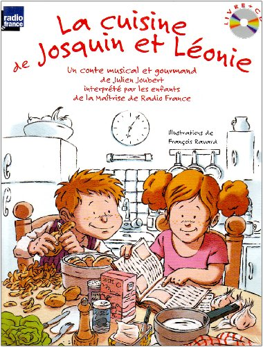 La cuisine de Josquin et Léonie : Un conte musical et gourmand (1CD audio) Maîtrise de Radio France, Toni Ramon (direction) par Julien Joubert