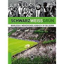 SCHWARZWEISSGRÜN: Borussia Mönchengladbach in Bildern