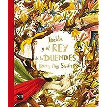 Imelda Y El Rey De Los Duendes (Albumes ilustrados)