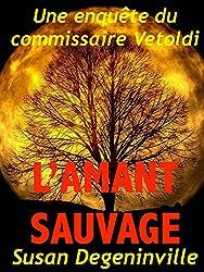 L'Amant sauvage: Une enquête du commissaire Vétoldi