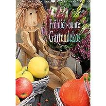 Fröhlich-bunte Gartendekos (Wandkalender 2018 DIN A3 hoch): Stilvolle,Gartendekorationen machen einen Garten zu einem Kunstwerk. (Monatskalender, 14 Seiten ) (CALVENDO Hobbys)