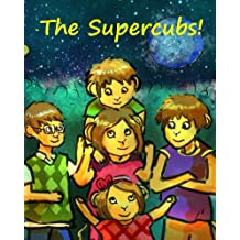 The Supercubs! (An exciting adventure for ages 5-9) (The Incredibly Empowering Adventures of the Supercubs Book 1)