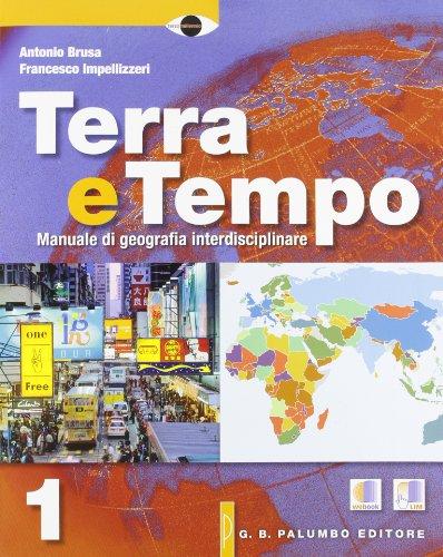 Terra e tempo. Manuale di geografia. Per le Scuole superiori. Con espansione online: 1