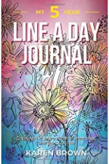 My 5 Year Line a Day Journal: Capture 5-year's worth of memories one line at a time. Diary, Memory Book, Blank Journal for daily reflections- floral cover Paperback