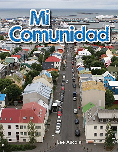 Mi comunidad (My Community) (Early Childhood Themes) por Teacher Created Materials