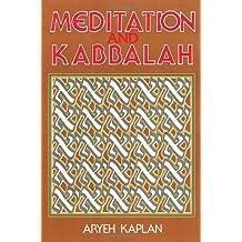 Meditation and Kabbalah by Aryeh Kaplan (1989-05-01)