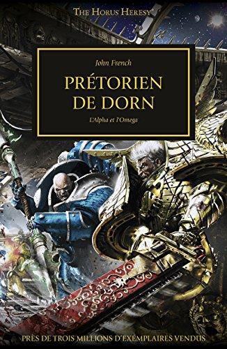 Prétoriens de Dorn: L'Alpha et l'Omega (The Horus Heresy) par John French