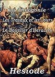 La Théogonie, Les Travaux et les jours & Le Bouclier d'Héraclès - Format Kindle - 0,99 €