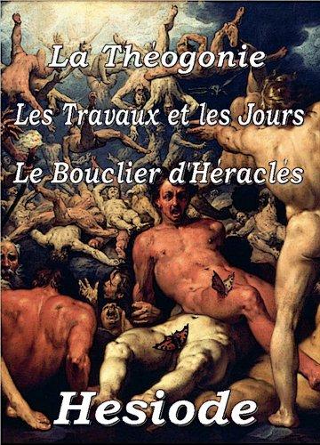 La Théogonie, Les Travaux et les jours &  Le Bouclier d'Héraclès par Hésiode