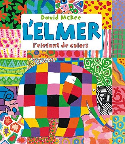 L'Elmer, l'elefant de colors (L'Elmer. Àlbum il.lustrat)