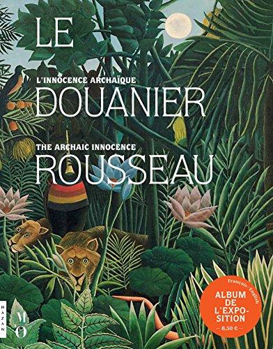 Le Douanier Rousseau. L'innocence archaque (Album de l'exposition)