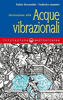 Iniziazione alle acque vibrazionali di [Nocentini, Fabio, Jeantet, Federico]