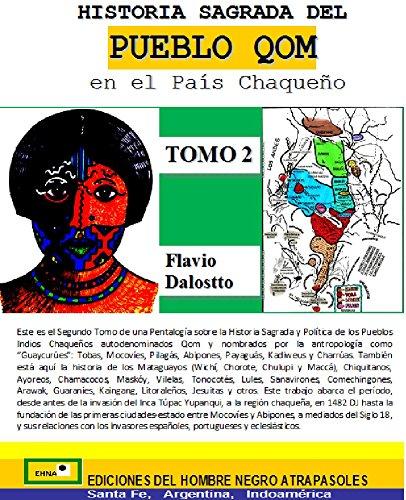 HISTORIA SAGRADA DEL PUEBLO QOM EN EL PAÍS CHAQUEÑO, TOMO 2