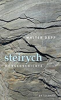 steirych: Morgegschichte von [Walter Däpp]