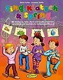 Sing, klatsch und spring: Mit Bewegung, Spiel, Musik und Gesang emotionale, sprachliche und musikalische Kompetenz fördern (Praxisbücher für den pädagogischen Alltag)