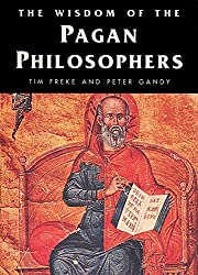 The Wisdom of the Pagan Philosophers (English Edition)