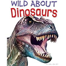 Wild About Dinosaurs (Wild Abouts)