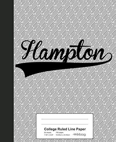 College Ruled Line Paper: HAMPTON Notebook (Weezag College Ruled Line Paper Notebook, Band 2979) -