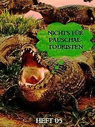 Pantanal - Unter Kaimanen, Moskitos und Piranhas (Nichts für Pauschaltouristen 5)