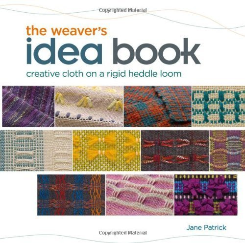 The Weaver's Idea Book: Creative Cloth on a Rigid Heddle Loom by Patrick, Jane (2010) Spiral-bound