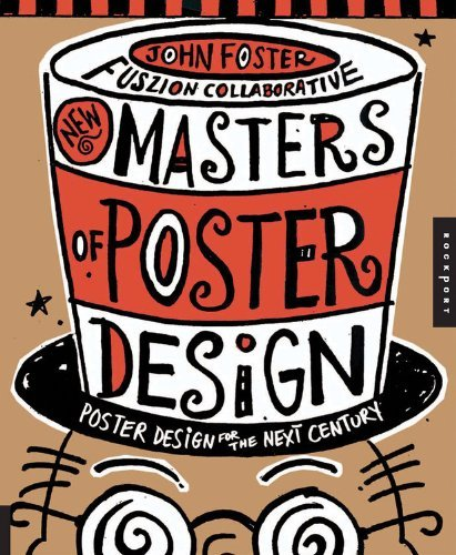 New Masters of Poster Design: Poster Design for the Next Century: Written by John Foster, 2008 Edition, Publisher: Rockport Publishers Inc. [Paperback]