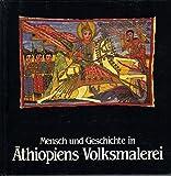 Mensch und  Geschichte in Äthiopiens Volksmalerei -