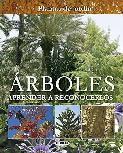Árboles. Aprender a reconocerlos (Plantas De Jardín nº 14) por Equipo Susaeta