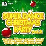 Super Dance Christmas Party, Vol. 2 - Part I