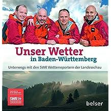 Unser Wetter in Baden-Württemberg: Unterwegs mit den SWR Wetterreportern der Landesschau