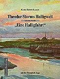 """Theodor Storms Halligwelt: Und seine Novelle """"Eine Halligfahrt"""" - Karl Ernst Laage"""