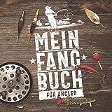 Mein Fangbuch für Angler: Notizbuch zum Angeln auf Hecht, Zander, Barsch, Karpfen, Forelle, Dorsch...
