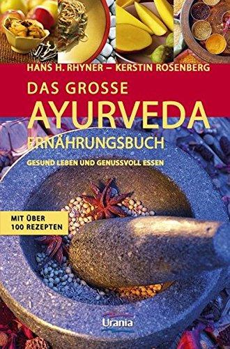 Buchcover Das große Ayurveda-Ernährungsbuch: Gesund leben und genussvoll essen. Mit über 100 Rezepten