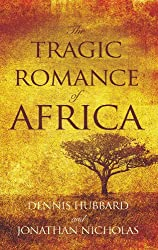 The Tragic Romance of Africa: A True Adventure