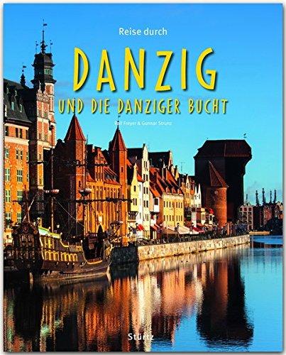 Reise durch Danzig und die Danziger Bucht: Ein Bildband mit über 165 Bildern auf 140 Seiten - STÜRTZ Verlag