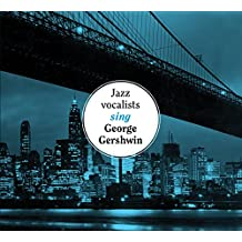 The Jazz Vocalists Sing George Gershwin